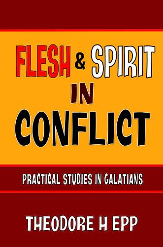 Flesh & Spirit in Conflict: Practical Studies in Galatians - CCS