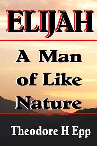 Elijah: A Man of Like Nature - CCS