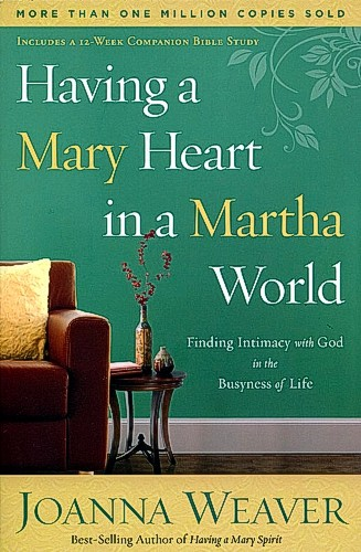 Having a Mary Heart   Joanna Weaver – Finding Your Place ...
