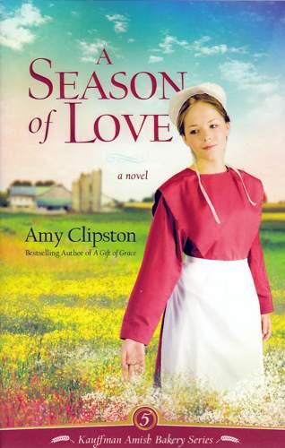 A Season For Love Kauffman Amish Bakery Series