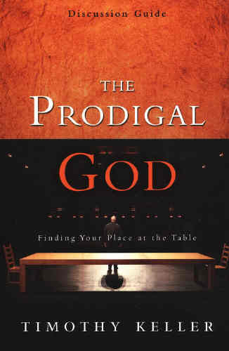 Prodigal God - Discussion Guide, Keller Timothy: Book ...