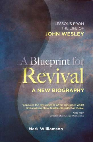 A blueprint for revival lessons from life of wesley williamson a blueprint for revival lessons from life of wesley malvernweather Image collections