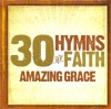 CD - 30 Hymns of Faith: Amazing Grace