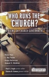 Who Runs the Church? 4 Views on Church Government - Counterpoint Series