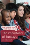 What does the Bible really say About - The Importance of Sundays
