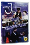 DVD - Walk With Jay, Why? & Can You Pray, DVD 3