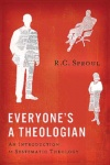 Everyone's a Theologian, An Introduction to Systematic Theology