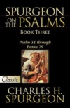 Spurgeon on the Psalms, Book 3: Psalm 51 - 79