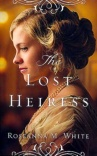 The Lost Heiress, Ladies of the Manor Series