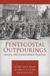 Pentecostal Outpourings, Revival and the Reformed Tradition