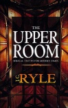 Upper Room: Biblical Truths For Modern Times