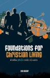 Foundations for Christian Living, 6 Solid Youth Bible Studies