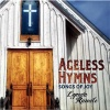 CD - Ageless Hymns, Songs of Joy