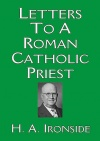 Letter to a Roman Catholic Priest