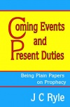 Coming Events and Present Duties
