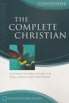 The Complete Christian - Colossians - Matthias Media Study Guide
