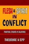 Flesh & Spirit in Conflict: Practical Studies in Galatians - CCS