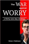 The War Against Worry, 31 Day Action Strategy