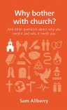Why Bother with Church? - Questions Christians Ask