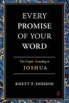 Every Promise of Your Word - Gospel according to Joshua