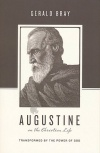 Augustine on the Christian Life, Transformed by the Power of God
