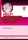 Help! I Am Confused About Credit and Debt