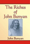 The Riches of John Bunyan - Seven Theological Writings