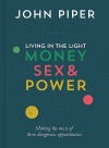 Living in the Light - Money, Sex and Power