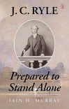 J.C. Ryle, Prepared to Stand Alone