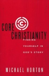 Core Christianity, Finding Yourself in God's Story