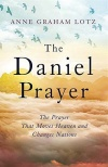 The Daniel Prayer, The Prayer That Moves Heaven and Changes Nations