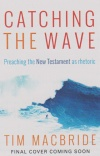 Catching the Wave, Preaching the New Testament as Rhetoric