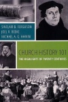 Church History 101, The Highlights of Twenty Centuries