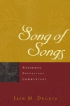 Song of Songs - Reformed Expository Commentary - REC