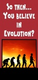 Tract - So Then You Believe in Evolution (Pack of 100)