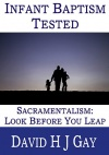 Infant Baptism Tested, Sacramentalism, Look Before Your Leap