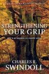 Strengthening Your Grip, How to be Grounded in Chaotic World