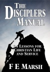 The Disciplers Manual - 34 Lessons for Christian Life and Service