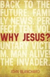 Why Jesus? What Make