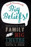 Small Devotionals, Big Beliefs! Introducing Your Family to Big Truths