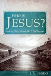 "Who Is Jesus? Knowing Christ through His ""I Am"" Sayings"