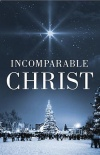 Tract - Incomparable Christ (Pack of 25)