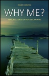 Why Me? Personal Stories of Hope in Suffering