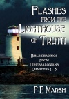 Flashes from the Lighthouse of Truth - 1 Thessalonians 1 - 3 - CCS