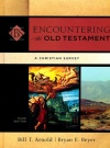 Encountering the Old Testament, 3rd Edition: A Christian Survey