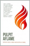 Pulpit Aflame, Essays in Honor of Steve Lawson