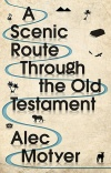 A Scenic Route Through the Old Testament, New Edition