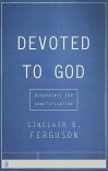 Devoted To God, Blueprints for Sanctification