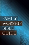 Family Worship Bible Guide - Hardback Edition