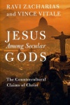 Jesus Among Secular Gods, The Countercultural Claims of Christ